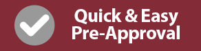 Quick & Easy Pre-Approval